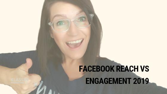 Facebook Reach vs Engagement 2019